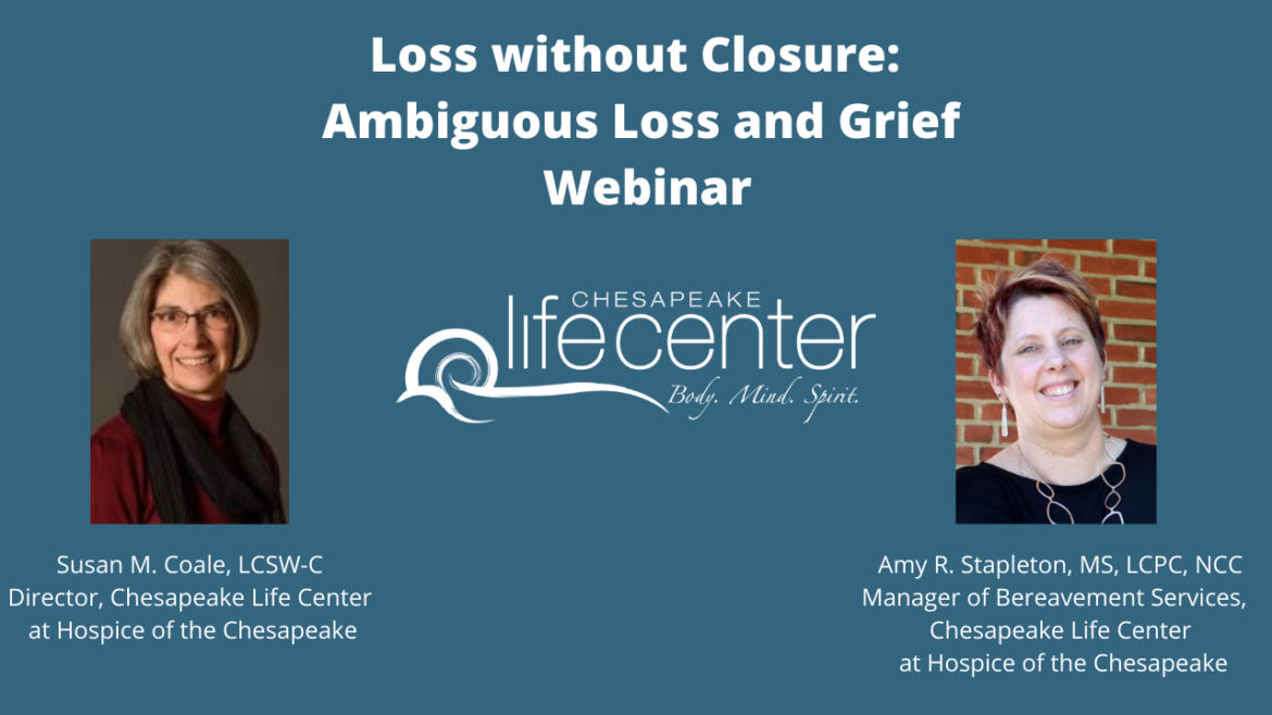 Chesapeake Life Center Director Susan Coale and Bereavement Services Manager Amy Stapleton are featured in an announcement for a continuing education webinar on ambiguous loss.