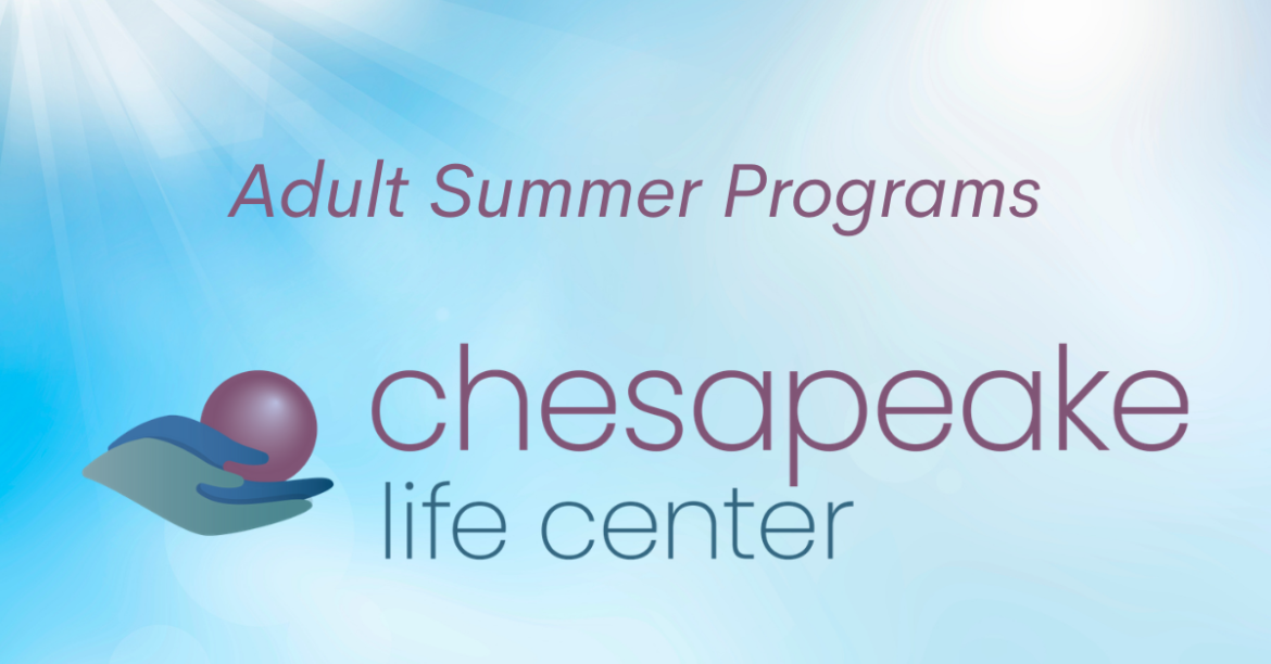 Graphic for Adult Summer Grief Programs at Chesapeake Life Center